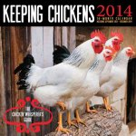 Keeping Chickens Calendar: The Chicken Whisperer's Guide