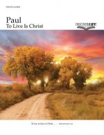 Paul: To Live Is Christ