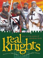 Real Knights: Over 20 True Stories of Battle and Adventure