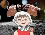 Emily the Astronaut: The Space Case