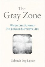 The Gray Zone: When Life Support No Longer Supports Life
