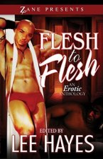 Flesh to Flesh: An Erotic Anthology