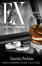 EX-Terminator: Life After Marriage