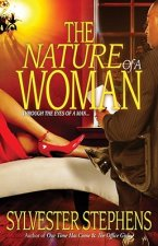 The Nature of a Woman: Through the Eyes of a Man...