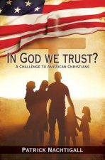In God We Trust?: A Challenge to American Evangelicals