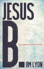 Jesus B.: A Calling for Every Christian