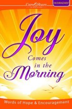 Joy Comes in the Morning: Words of Hope & Encouragement
