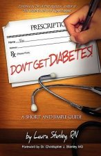 Don't Get Diabetes!: A Short and Simple Guide