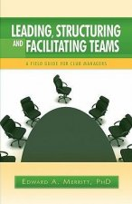 Leading, Structuring, and Facilitating Teams