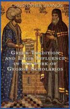 Greek Tradition and Latin Influence in the Work of George Scholarios