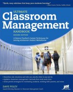 Ultimate Classroom Management Handbook, 2nd Ed: A Veteran Teacher's Instant Techniques for Solving Adolescent Student