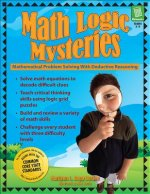 Math Logic Mysteries: Mathematical Problem Solving with Deductive Reasoning