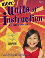More Units of Instruction for Gifted Learners, Grades 2-7