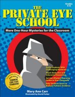 The Private Eye School, Grades 4-8: More One-Hour Mysteries for the Classroom