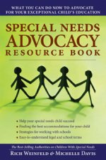Special Needs Advocacy Resource Book: What You Can Do Now to Advocate for Your Exceptional Childs Education