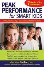 Peak Performance for Smart Kids: Strategies and Tips for Ensuring School Success
