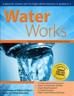 Water Works: A Physical Science Unit for High-Ability Learners in Grades K-1
