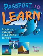 Passport to Learn: Projects to Challenge High-Potential Learners