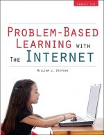 Problem-Based Learning with the Internet: Grades 3-6
