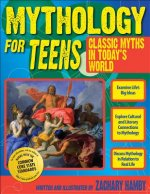 Mythology for Teens: Classic Myths for Today's World