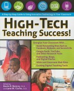 High-Tech Teaching Success!: A Step-By-Step Guide to Using Innovative Technology in Your Classroom