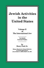 The International Jew Volume II: Jewish Activities in the United States