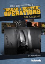 Bread & Butter Operations - Fire Streams