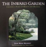 The Inward Garden: Creating a Place of Beauty and Meaning