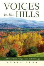 Voices in the Hills: Collected Ramblings from a Rural Life