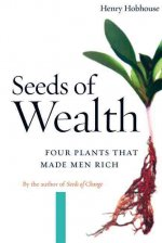 Seeds of Wealth: Four Plants That Made Men Rich