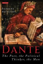 Dante: The Poet, the Political Thinker, the Man