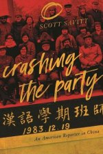 Crashing the Party: An American Reporter in China