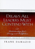 Delays All Leaders Must Contend with: Understanding God's Timing and Faithfulness
