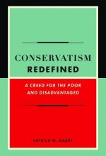 Conservatism Redefined: A Creed for the Poor and Disadvantaged