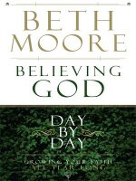 Believing God Day by Day: Growing Your Faith All Year Long