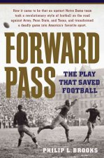 Forward Pass: The Play That Saved Football