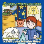 Goodnight, I Wish You Goodnight: Hood Picture Book Series - Book 1