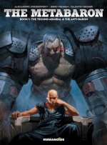The Metabaron: Book 1: The Techno-Admiral & the Anti-Baron: Oversized Deluxe Edition