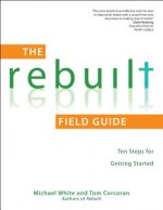 The Rebuilt Field Guide: Ten Steps for Getting Started