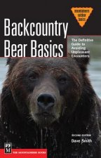 Backcountry Bear Basics: The Definitive Guide to Avoiding Unpleasant Encounters