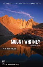 Mount Whitney: The Complete Trailhead-To-Summit Guide