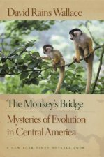 The Monkey's Bridge: Mysteries of Evolution in Central America