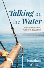 Talking on the Water: Conversations about Nature and Creativity