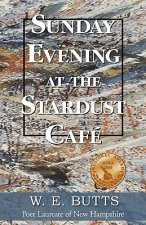 Sunday Evening at the Stardust Cafe'