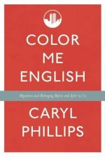 Color Me English: Migration and Belonging Before and After 9/11