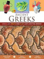 Ancient Greeks: Dress, Eat, Write, and Play Just Like the Greeks