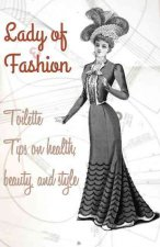 The Lady of Fashion: Toilette Tips on Health, Beauty, and Style