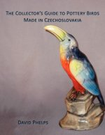 The Collector's Guide to Pottery Birds Made in Czechoslovakia