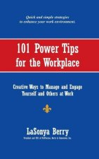101 Power Tips for the Workplace