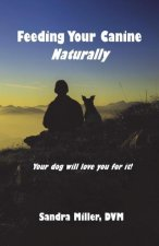Feeding Your Canine - Naturally